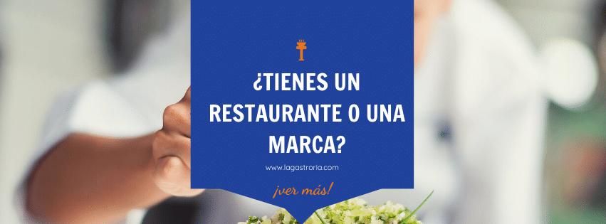 Los restaurantes viven, las marcas son eternas. Te explicamos la diferencia.